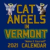 """Cat Angels in Vermont """"Make It Yourself"""" 2021 Calendar: Small DIY Mystical Creatures Inspirational Guardian Angels Calendar For Cat Lovers"""