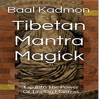 Tibetan Mantra Magick: Tap Into the Power of Tibetan Mantras cover art