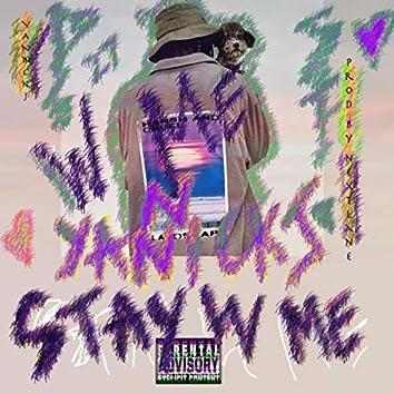Stay W Me