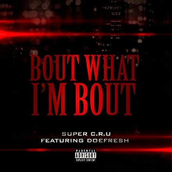 Bout What I'm Bout (feat. Doefresh)