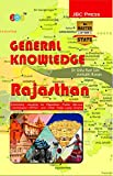 """'GENERAL KNOWLEDGE': """"RAJASTHAN""""— Extremely valuable for Rajasthan Public Service Commission (RPSC) and Other State Level Exams"""