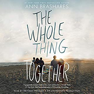 The Whole Thing Together                   By:                                                                                                                                 Ann Brashares                               Narrated by:                                                                                                                                 Brittany Pressley                      Length: 7 hrs and 36 mins     52 ratings     Overall 4.2