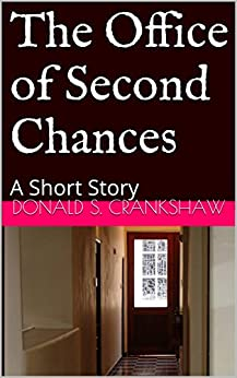 The Office of Second Chances: A Short Story by [Donald S. Crankshaw, Mike Duran]
