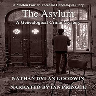 The Asylum                   By:                                                                                                                                 Nathan Dylan Goodwin                               Narrated by:                                                                                                                                 Ian Pringle                      Length: 2 hrs and 3 mins     1 rating     Overall 4.0