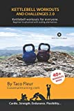 Kettlebell Workouts and Challenges 2.0: Kettlebell workouts for everyone. Beginners to advanced with...