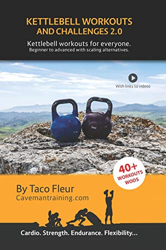 Kettlebell Workouts and Challenges 2.0: Kettlebell workouts for everyone. Beginners to advanced with scaling alternatives.