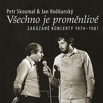 Všechno Je Proměnlivé (Zakázané Koncerty 1974-1981)