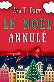 Le Noël annulé: Un court polar cosy, drôle et réconfortant (Les enquêtes de Julie)