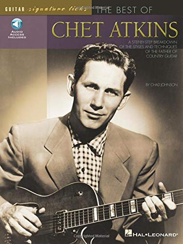 The Best of Chet Atkins: A Step-by-Step Breakdown of the Styles and Techniques of the Father of Country Guitar (Guitar Signature Licks)