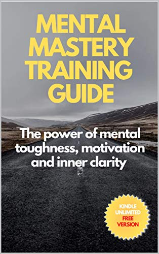 Mental mastery training guide: The power of mental toughness, productivity and inner clarity to mental mastery von [Juergen  Schleiting]