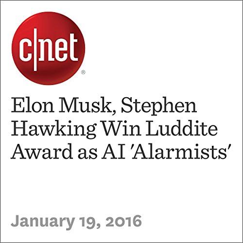 Elon Musk, Stephen Hawking Win Luddite Award as AI 'Alarmists' audiobook cover art