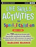 Life Skills Activities for Special Children, 2nd Edition (Jossey-Bass Teacher)