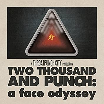 Two Thousand and Punch: A Face Odyssey