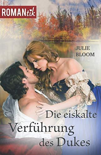 Die eiskalte Verführung des Dukes: Historischer Liebesroman (ROMANtik, Band 1)