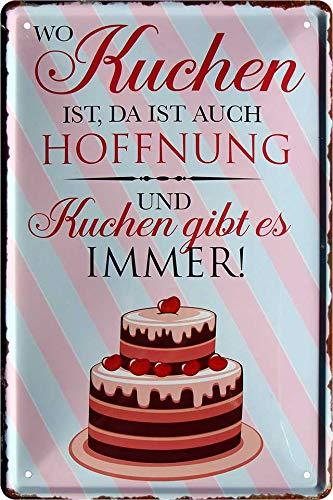 """Blechschilder lustiger Spruch: """"WO Kuchen IST, DA IST AUCH Hoffnung UND Kuchen GIBT ES Immer!"""" Deko Schild für Küche Geschenkidee 20x30"""