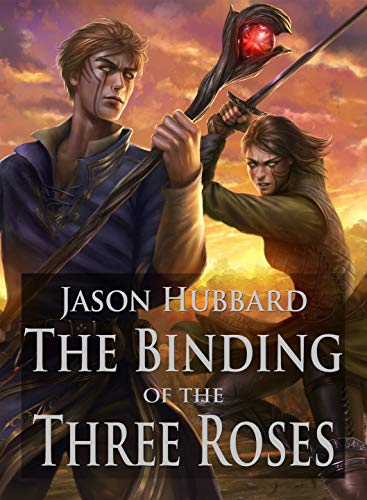 The Binding of the Three Roses (The Three Roses Trilogy Book 3) by [Jason Hubbard]