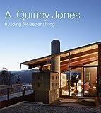A. Quincy Jones: Building for Better Living