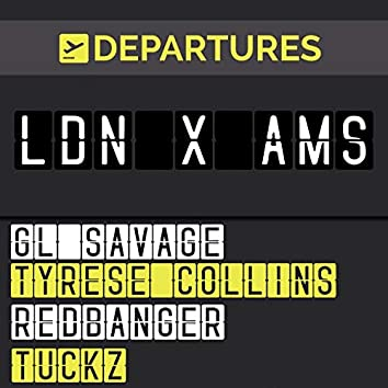 LDN X AMS (feat. GL Savage, Tyrese Collins & RedBanger)