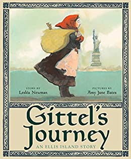 Gittel's Journey: An Ellis Island Story by [Lesléa Newman, Amy June Bates]