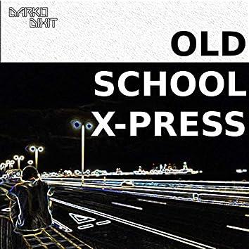 Old School X-Press