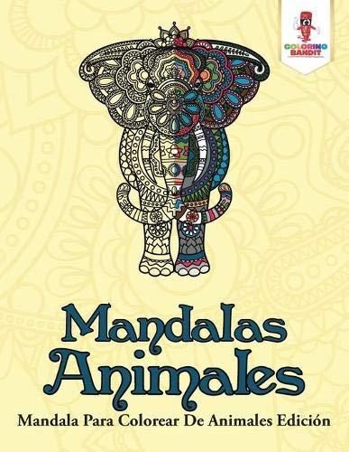 Mandalas Animales: Mandala Para Colorear De Animales Edición