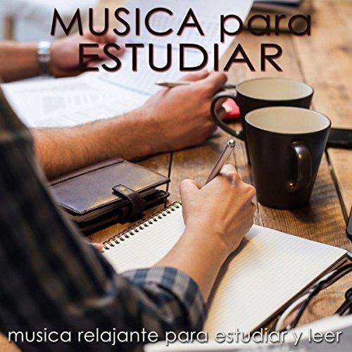 Musica para Estudiar – Musica Relajante para Estudiar y Leer, Musica Instrumental para la Concentración y el Bienestar en la Oficina y al Trabajo