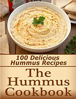 The Hummus Cookbook: 100 Delicious Hummus Recipes