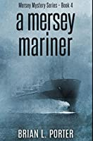 A Mersey Mariner: Premium Hardcover Edition