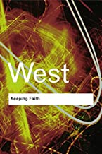 Keeping Faith: Philosophy and Race in America (Routledge Classics)