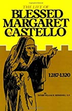 The Life of Blessed Margaret of Castello, 1287-1320 by Father William Bonniwell. (1993-09-01)