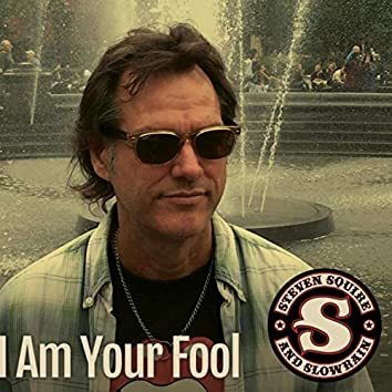 I Am Your Fool