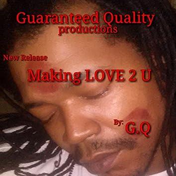 Making Love 2 U