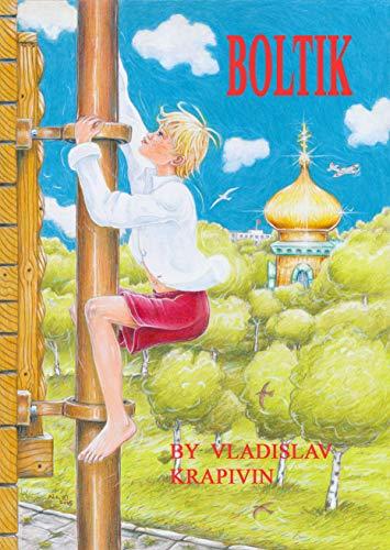 Boltik: Vladislav Krapivin Boltik (English Edition)