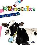 Por Proyectos, Las Vacas