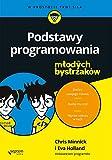 Podstawy programowania dla mlodych bystrzaków (Polish Edition)