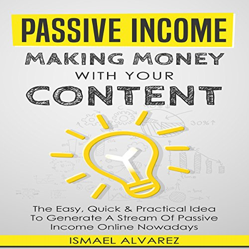 Passive Income: Making Money with Your Content cover art