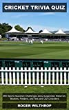 Cricket Trivia Quiz: 800 Sports Question Challenges about Legendary Batsmen, Bowlers, Fielders, and Test and ODI Cricketers (English Edition)