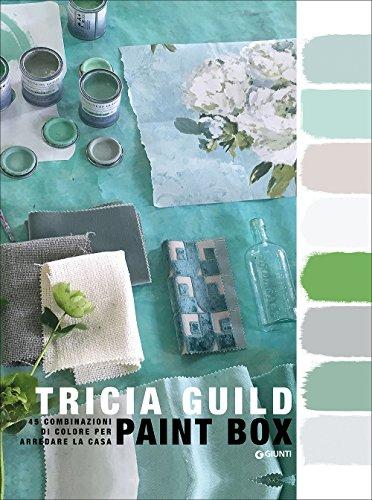 Paint box. 45 combinazioni di colore per arredare la casa (Varia)