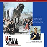 The Modern Scholar: Archaeology and the Iliad: The Trojan War in Homer and History