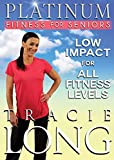 Tracie Long -Platinum Fitness For Seniors [DVD] [2014]