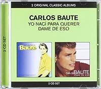 Carlos Baute - Yo Naci Para Querer/Dame de... (2 CD)