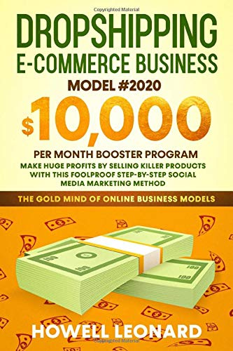 Dropshipping E-commerce Business Model #2020: Make Huge Profits by Selling Killer Products with this Foolproof Step-by-Step Social Media Marketing Method