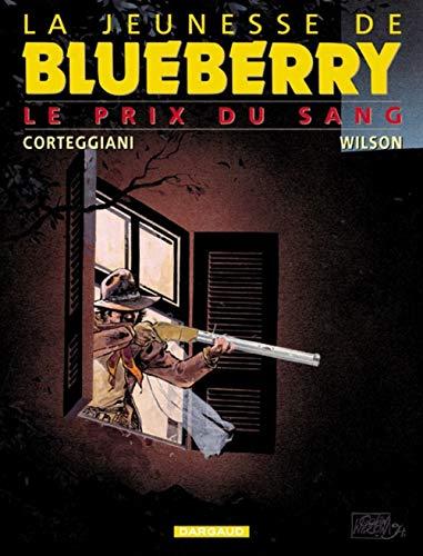 La Jeunesse de Blueberry, tome 9 : Le Prix du sang