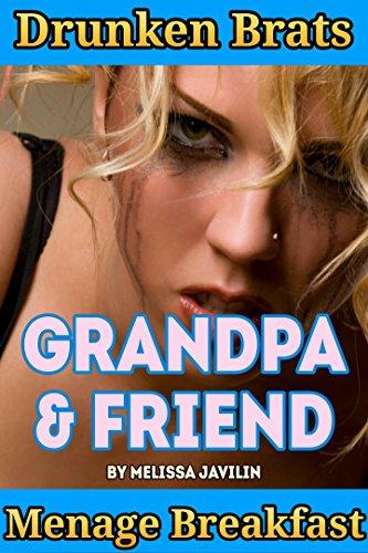Drunken Brats Grandpa & Friend Menage Breakfast: MFM Old School - Older Men & Young Girl FertileTaboo - Rough Bare Bottom Games. (English Edition)