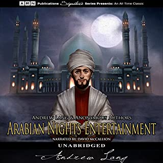 The Arabian Nights Entertainments                   By:                                                                                                                                 Andrew Lang                               Narrated by:                                                                                                                                 David McCallion                      Length: 13 hrs and 5 mins     28 ratings     Overall 4.4