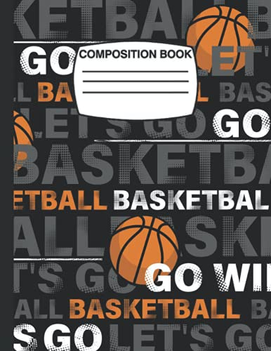 Composition Notebook: Basketball Composition Notebook: Wide Ruled Lined Paper Journal, Perfect Gift For Teen Girls, Girls And Women 8.5x11