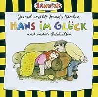 Janosch Erzahlt Grimms Marchen Hans Im Gluck