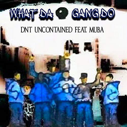 What da Gang Do [Explicit]