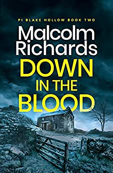 Down in the Blood (PI Blake Hollow Book 2) by [Malcolm Richards]