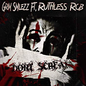 Don't Scream (feat. Ruthless Rob)